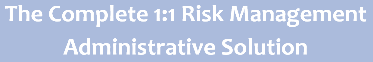 The Complete 1:1 Risk Management Administrative Solution